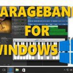 How to Get Garageband on Windows 10/8.1/8/7 PC For Free