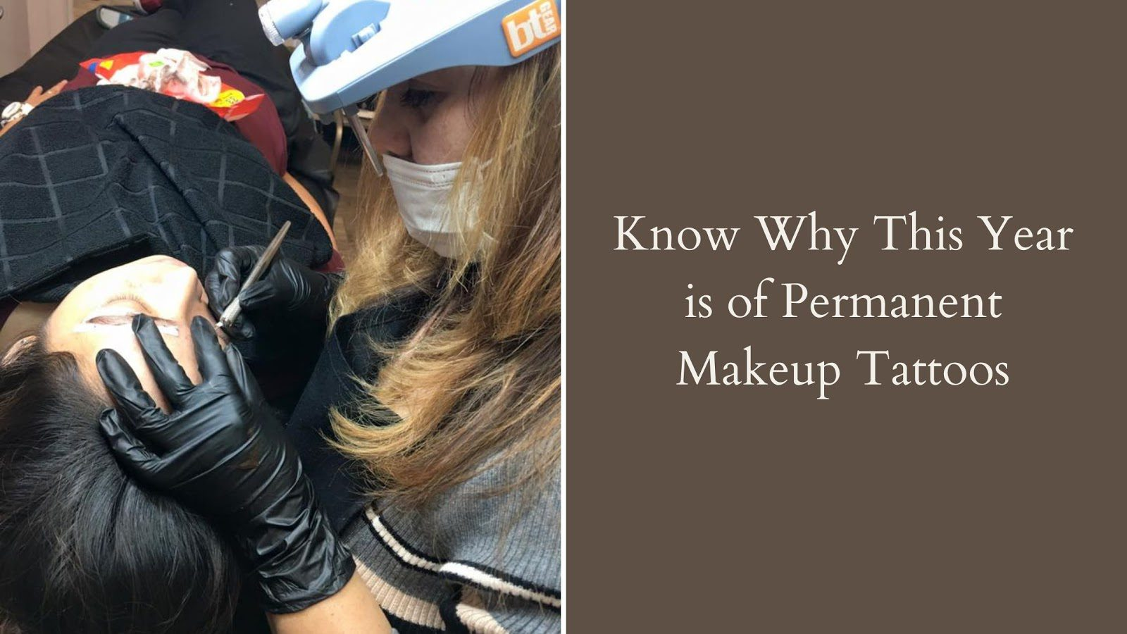 Know Why This Year is of Permanent Makeup Tattoos
