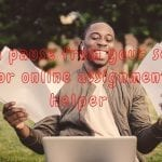 Take a pause from your search for online assignment helper