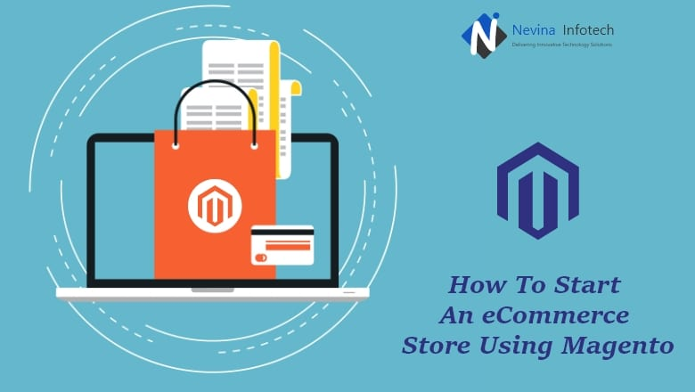 How To Start An eCommerce Store Using Magento