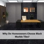 Why Do Homeowners Choose Black Marble Tiles?
