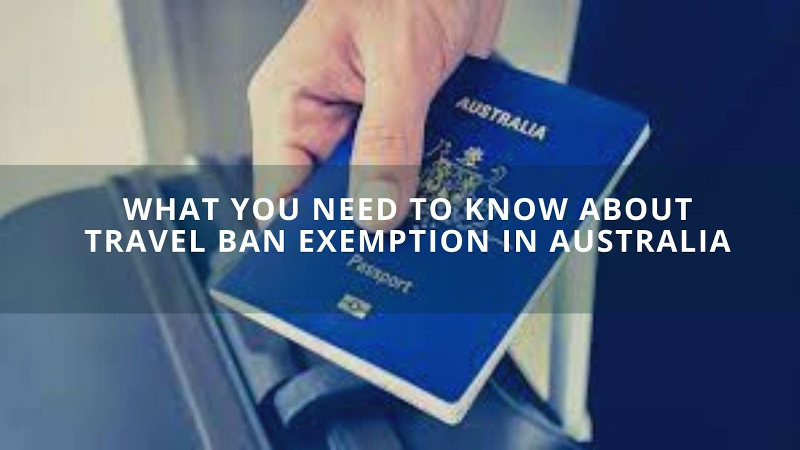 What You Need To Know About Travel Ban Exemption in Australia