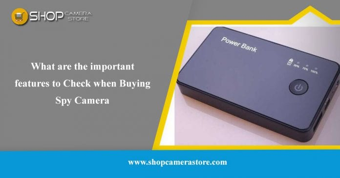 What Are The Important Features To Check When Buying Spy Camera