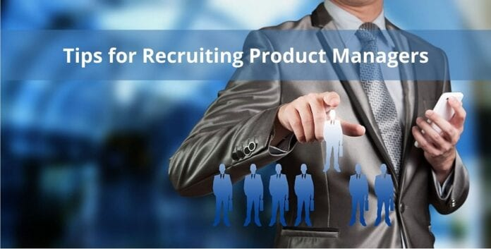 Tips for Recruiting Product Managers