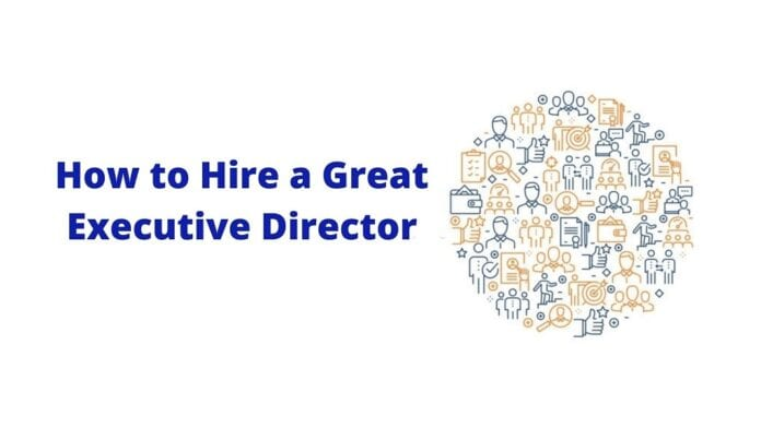 How to Hire a Great Executive Director?
