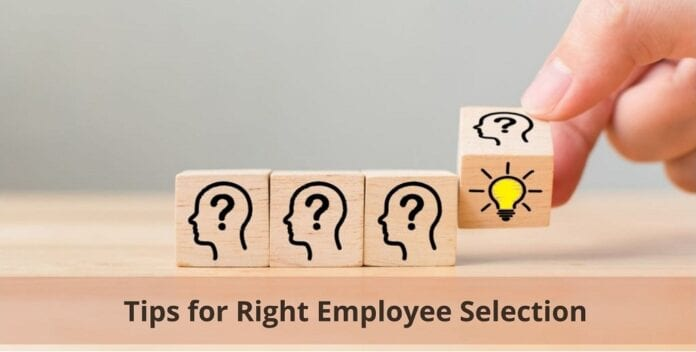 Tips for Right Employee Selection