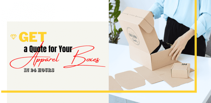 Get a Quote for your Apparel Boxes in 24 Hours